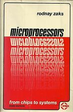 Microprocessors : From Chips to Systems by Rodnay Zaks (1980, Paperback)