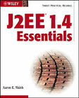 J2EE 1.4 Essentials by Aaron E. Walsh (Paperback, 2003)