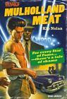 Mulholland Meat von Kip Nolan (2015, Taschenbuch)