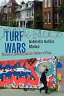 Turf Wars: Discourse, Diversity, and the Politics of Place by Gabriella Gahlia Modan (Hardback, 2006)
