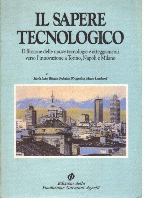 Il sapere tecnologico - AA.VV. (Fondazione Giovanni Agnelli)