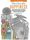 Colour Yourself to Happiness: And Reduce Stress with These Magical Illustrations of Animals, Flowers, Birds and Trees by Clare Youngs (Hardback, 2016)
