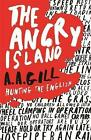 The Angry Island: Hunting the English by AA Gill (Paperback, 2006)