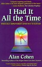 I Had It All the Time : When Self-Improvement Gives Way to Ecstasy by Alan Cohen (1994, Paperback)