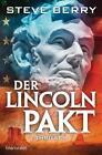 Der Lincoln-Pakt / Cotton Malone Bd.10 von Steve Berry (2016, Taschenbuch)