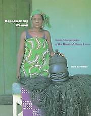 Representing Woman : Sande Masquerades of the Mende of Sierra Leone
