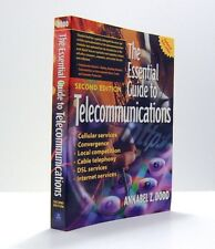 Essential Guide to Telecommunications : Making Sense of New Technologies, the...