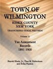 Town of Wilmington, Essex County, New York, Transcribed Serial Records: Volume 12, Tax Assessment Records, 1891-1900 by Erika Paulson, Tina Didreckson, Jr Harold Hinds (Paperback / softback, 2013)