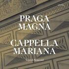 Praga Magna-Musik zur Zeit Rudolfs II von Cappella Mariana,Semerad (2015)