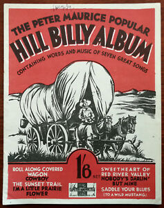 The Peter Maurice  Popular Hill Billy Album. The Sunset Trail etc. – Pub. 1934