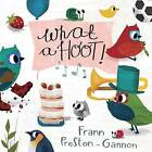 What A Hoot by Frann Preston-Gannon (Board book, 2015)