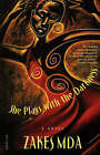 She Plays with the Darkness by Visiting Professor at the School of Dramatic Art Zakes Mda (Paperback / softback)