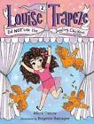 Louise Trapeze Did Not Lose the Juggling Chickens by Micol Ostow (Hardback, 2016)