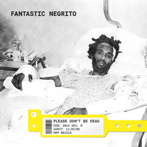 Fantastic-Negrito-Please-Don-039-t-Be-Dead-NEW-12-034-VINYL-LP