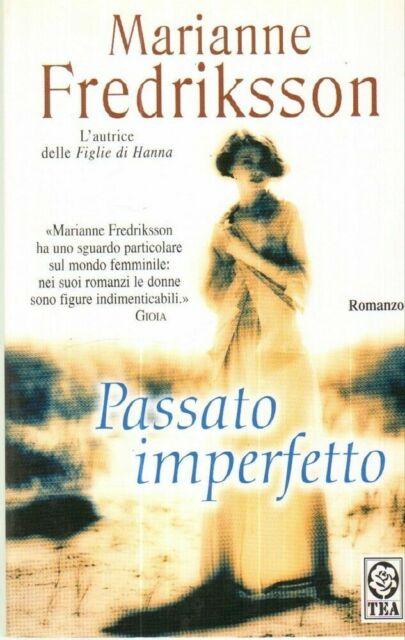 PASSATO IMPERFETTO di Marianne Fredriksson ed. Tea
