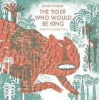 The Tiger Who Would be King by James Thurber (Hardback, 2015)