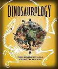 Dinosaurology: The Search for a Lost World by Candlewick Press (MA) (Hardback, 2013)