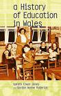A History of Education in Wales by Gordon Roderick, Gareth Elwyn Jones (Paperback, 2003)