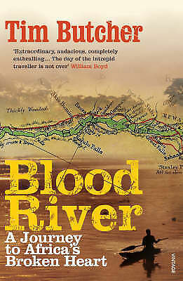 Blood River: A Journey to Africa's Broken Heart by Tim Butcher (Paperback, 2008)