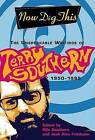 Now Dig This: The Unspeakable Writings of Terry Southern, 1950-1995 by Terry Southern (Hardback, 2001)