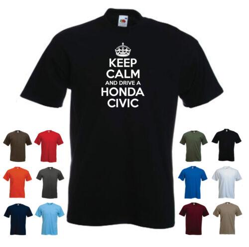 """/""""keep calm et conduire une Honda Civic/"""" drôle de voiture Honda T-Shirt cadeau d/'anniversaire"""