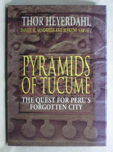 1 of 1 - The Pyramids of Tucume: The Quest for Peru's Forgotten City, Narvaez, Alfredo, S