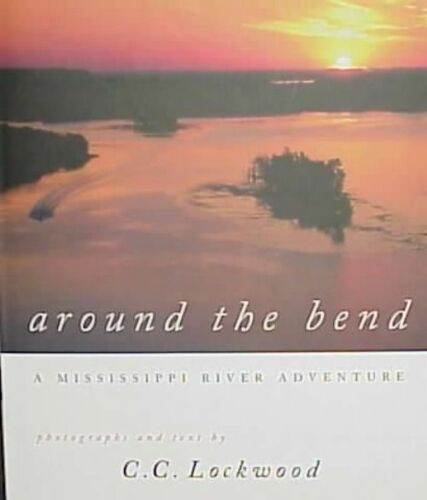 1 of 1 - Around the Bend: A Mississippi River Adventure
