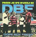 Fresh as We Wanna Be by DBF (Rap) (CD, Jaydee)