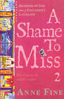 A Shame To Miss Poetry Collection 2 by Anne Fine (Paperback, 2012)