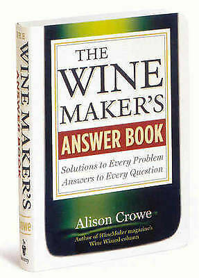 1 of 1 - The Wine Maker's Answer Book (Answer Book (Storey)) - Crowe, Alison  PB    B1