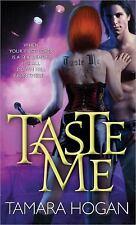 Taste Me by Tamara Hogan (2011, Paperback) Paranormal Romance