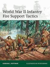 Seconda Guerra Mondiale Fanteria FUOCO tattiche di supporto da parte di GORDON L. ROTTMAN (libro in brossura, 2016