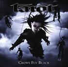 Crows Fly Black (Digipak) von TAROT (2015)