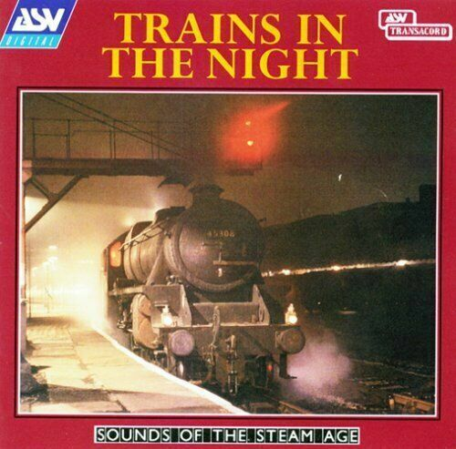 Trains in the Night - Sounds of the Steam Age CD - Very Good Condition
