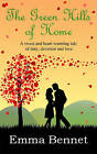 The Green Hills of Home by Emma Bennet (Paperback, 2013)