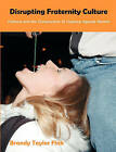 Disrupting Fraternity Culture: Folklore and the Construction of Violence Against Women by Brandy Taylor Fink (Paperback / softback, 2010)