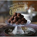 The Little Book of Chocolat by Joanne Harris, Fran Warde (Hardback, 2014)