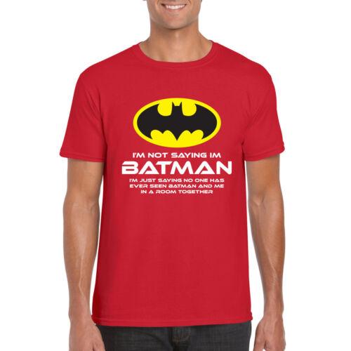 Im Not Saying Im Batman Mens Funny Superhero TShirt tee Birthday Gift For Dad