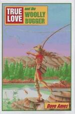 True Love and the Woolly Bugger by Dave Ames (1996, Hardcover)