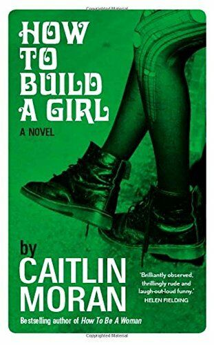 1 of 1 - How to Build a Girl By Caitlin Moran. 9780091949020