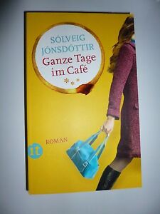 Ganze Tage im Café von Sólveig Jónsdóttir (2014, Taschenbuch) - Deutschland - Ganze Tage im Café von Sólveig Jónsdóttir (2014, Taschenbuch) - Deutschland