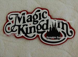DISNEY-MAGIC-KINGDOM-Die-Cut-Title-for-Scrapbook-Pages-Paper-Piece-SSFFDeb