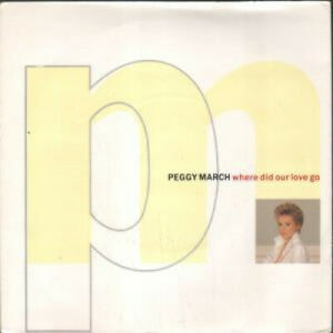 PEGGY-MARCH-Where-Did-Our-Love-Go-7-034-VINYL-UK-Rca-B-W-Who-Needs-You-Pb40805
