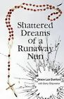 Shattered Dreams of a Runaway Nun by Grace Lux Dunford (Paperback / softback, 2013)