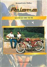 Livre : Histoire de PALOMA . Le CYCLO des YE-YE. SUPER STRADA - FLASH etc...