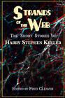 Strands of the Web: The Short Stories of Harry Stephen Keeler by Harry Stephen Keeler (Paperback / softback, 2009)