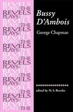 Bussy DAmbois: By George Chapman (Revels Plays MUP)