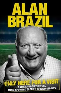 Only-Here-For-A-Visit-by-Alan-Brazil