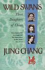 Wild Swans: Three Daughters of China by Jung Chang (Hardback, 1992)