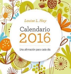 Calendario Louis Hay 2016 (Spanish Edition) by Louise Hay